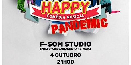 HAPPY PANDEMIC - MAIA bilhetes