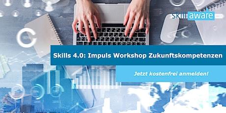 Skills 4.0 Impuls Workshop: Stärken Sie jetzt Ihre Zukunftskompetenzen Tickets