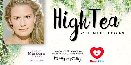 High Tea with Annie Higgins for HeartKids tickets