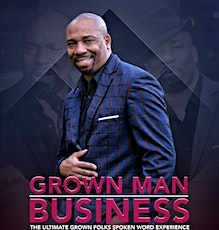 The Grown Man Business Poetry & Music Show (two shows) tickets