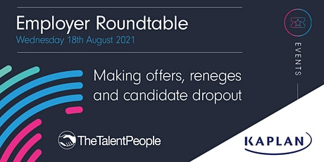 Making offers, reneges and candidate dropout - Employer Roundtable tickets