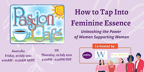 How To Tap Into Feminine : Unleashing the Power of Women Supporting Women tickets