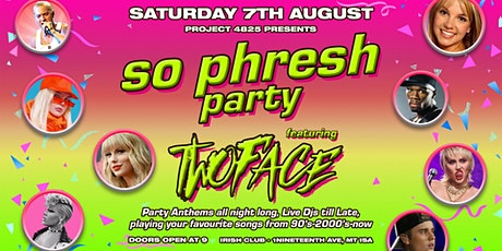 Project 4825: So Phresh Sing Along Anthems Party Ft. TWOFACE [Birdies BNE] tickets