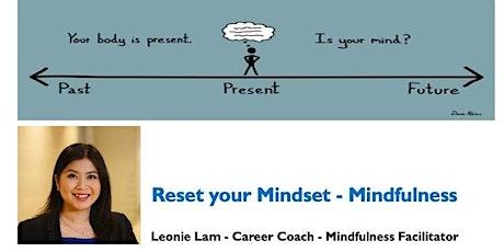 Reset your Mindset - Mindfulness tickets