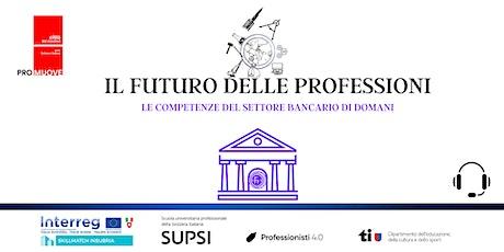 Il futuro delle professioni- le competenze del settore bancario di domani biglietti