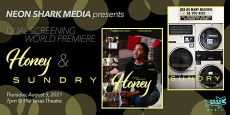 HONEY / SUNDRY - World Premiere Private Screening tickets