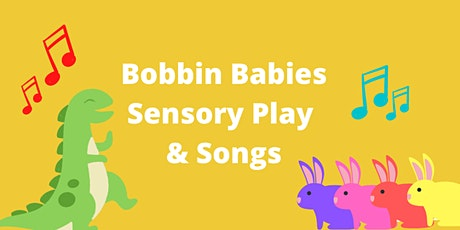 Bobbin Babies - September Songs and Sensory Play Session tickets