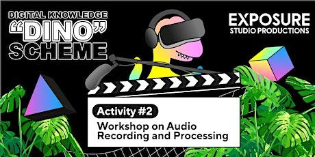 DINO Scheme Activity 2 – Better Audio in Digital Video Production tickets