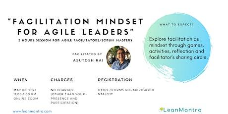 Facilitation Mindset for Agile Leaders tickets