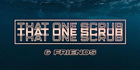 That One Scrub & Friends tickets