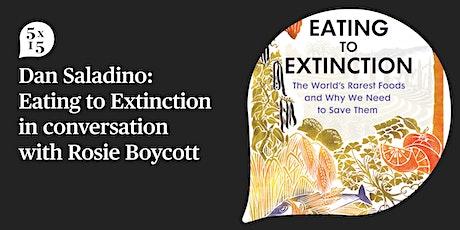 5x15 presents Dan Saladino on Eating to Extinction tickets