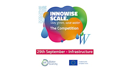 InnoWise Scale Competition on Water Scarcity: Infrastructure's case study tickets
