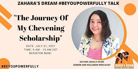 """Zahara's Dream #BeYouPowerfully Talk: """"My Journey To Chevening Scholarship"""" biglietti"""
