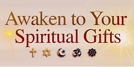 Awaken to Your Spiritual Gifts August 12 2021 tickets