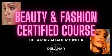 Beauty & Fashion Certified Online Course - Delamar Academy India tickets