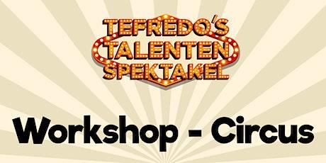 Workshop - Circus tickets