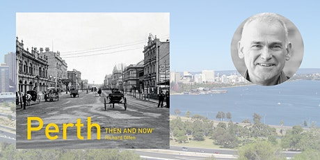 Perth Then and Now  with Richard Offen tickets