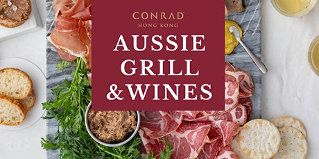 AUSSIE GRILL & WINES | Lobby Lounge, Conrad Hong Kong tickets