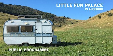 Little Fun Palace in Alpeggio biglietti
