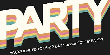 Vendor POP UP Party! tickets