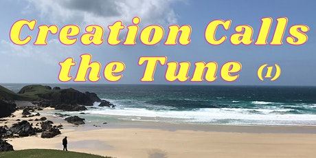 Creation Calls the Tune (part 1) tickets