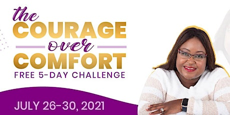 Courage over Comfort 5-Day FREE Challenge with Joanne Muturi tickets