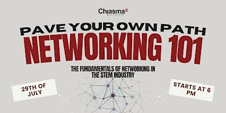 Chiasma's Networking 101 tickets