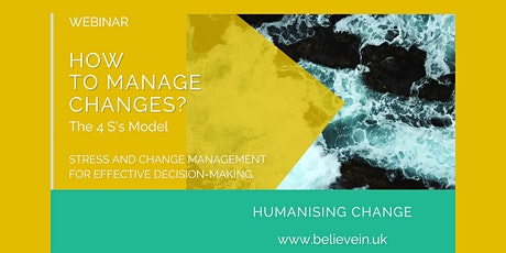 How to manage changes in life and work? The 4 S's Model for change mastery. tickets