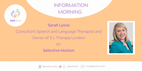 Information Morning: Selective Mutism with Sarah Lyons, Consultant SLT tickets