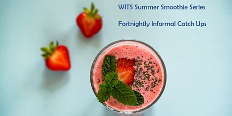 WITS Summer Smoothie Series -  12th August tickets
