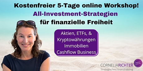 """Kostenfreier 5-Tage Online Workshop """"All-Investment-Strategien"""" Tickets"""