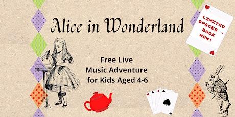 Farnborough - Alice in Wonderland - Free Live Music Session - Kids Aged 4-6 tickets