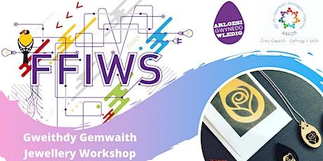 FFIWS -  Gweithdy Gemwaith Laser cut Jewellery Workshop tickets