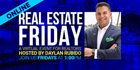 Real Estate Friday: An Online Event For Realtors, hosted by Daylan Rubido tickets