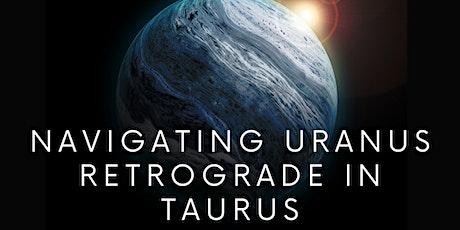 Navigating Uranus Retrograde in Taurus tickets
