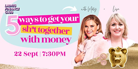 5 ways to get your sh*t together with money! tickets