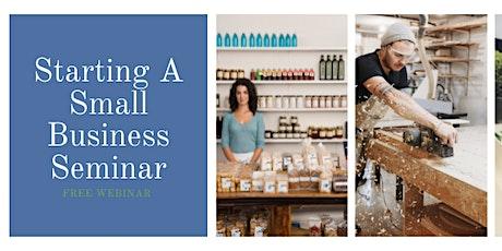 Starting A Small Business Webinar - August 3rd, 2021 tickets