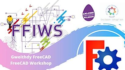 FFIWS - Gweithdy FreeCAD Workshop tickets