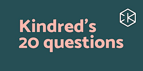 Kindred's 20 questions tickets
