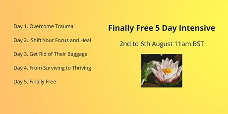 Finally Free: Healing From Narcissistic Abuse 5 Day Intensive tickets