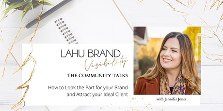 Look the Part for your Brand and Attract your Ideal Client tickets
