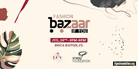 IF You Fashion Bazaar - Boca Raton tickets