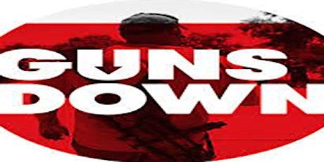 Guns Down, Don't Shoot tickets
