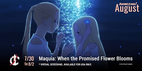 Virtual Animezing!  - Maquia: When the Promised Flower Blooms tickets