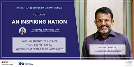 IPS-Nathan Lecture IV by Mr Ravi Menon — An Inspiring Nation tickets