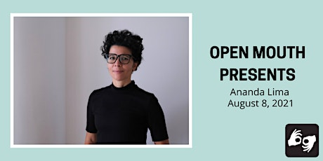 Open Mouth Presents: An Exploration of the Poetic Line with Ananda Lima tickets