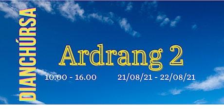 Ardrang 2 - Dianchúrsa Lúnasa 2021 tickets
