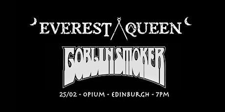 Everest Queen / Goblinsmoker - Edinburgh tickets