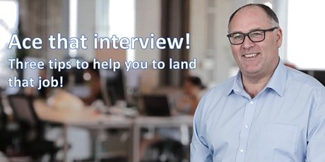 Nail that Interview - Three key tips to land that role. tickets