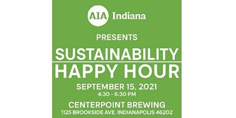 Indiana Sustainability Happy Hour presented by the AIA Indiana COTE tickets